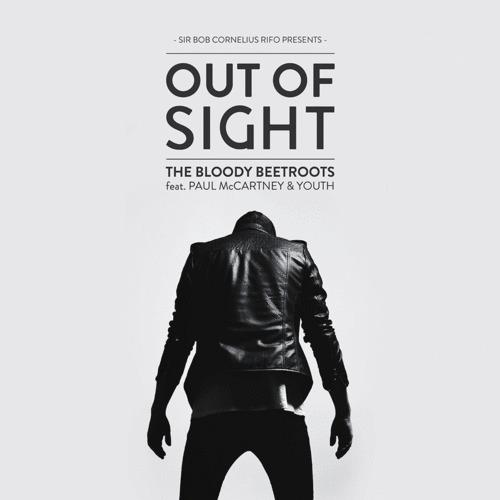 The Bloody Beetroots - Out of Sight (feat. Paul McCartney & Youth) (Remixes) (2013)