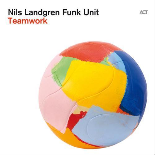 Nils Landgren Funk Unit - Teamwork (2013)